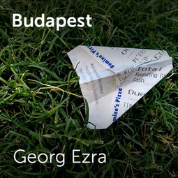 George Ezra - Budapest | Sheet music for choirs and a capella