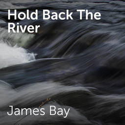 James Bay Hold Back The River Sheet Music For Choirs And