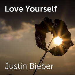 Love Yourself Justin Bieber Wallpaper : Justin Bieber - Love Yourself Sheet music for choirs and a capella