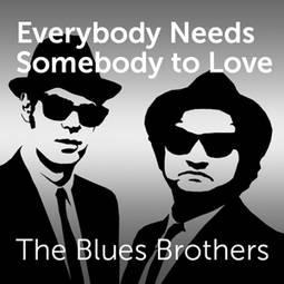 Blues Brothers - Everybody Needs Somebody To Love Lyrics