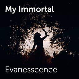 my imortal evanescence